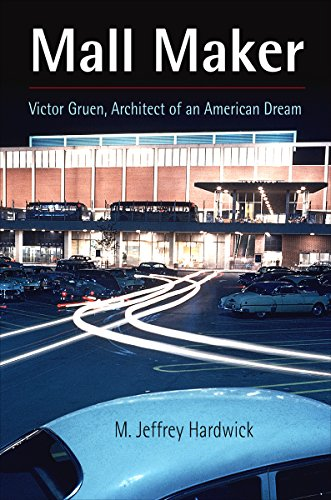 Mall Maker: Victor Gruen, Architect of an American Dream (Victor Mall)