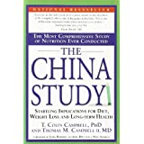 The China Study: The Most Comprehensive Study of Nutrition Ever Conducted and the Startling Implications for Diet, Weight Loss and Long-term Healthby T. Colin Campbell