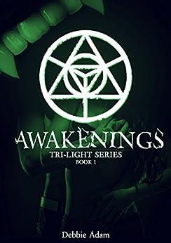 Awakenings (Tri-Light Series Book 1) by [Adam, Debbie]