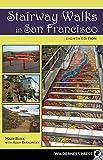 Stairway Walks in San Francisco, Adah Bakalinsky and Mary Burk, 0899977499