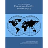 The 2018-2023 World Outlook for Pay-as-you-drive Car Insurance Apps