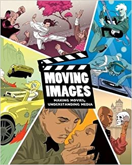 Book Moving Images: Making Movies, Understanding Media
