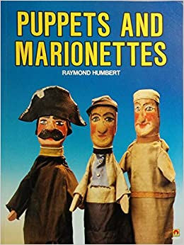 Book Puppets and Marionettes by Raymond Humbert (1989-01-12)