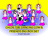 img - for Chloe the Dancing Cow & Friends BIG BOX SET: Chloe the Dancing Cow, Ava the Talking Kangaroo, Ned and Buck, a Fish and a Duck, Oh The Things You Can See!, Lilly and the Flying Fruit Cup book / textbook / text book