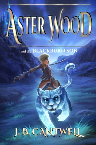Aster Wood and the Blackburn Son (Book 3) (Volume (Aster Wood)