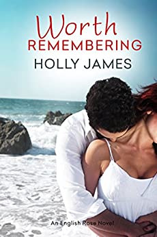 Worth Remembering (English Rose Series Book 1) by [James, Holly]