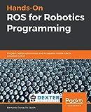 Hands-On ROS for Robotics Programming: Program