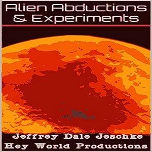 Alien Abductions & Experiments Audiobook