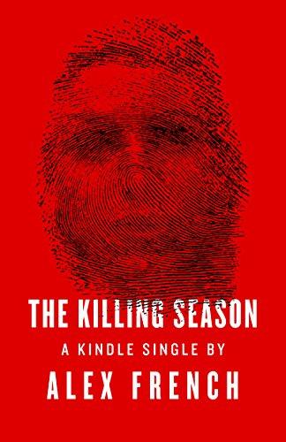 Amazon the killing season kindle single ebook alex french the killing season kindle single by french alex fandeluxe Document