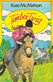 Timber Twig, Kate McMahon, 1901737012