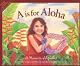 A is for Aloha: A Hawai'i Alphabet