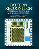 Pattern Recognition Statistical Structural And Neural