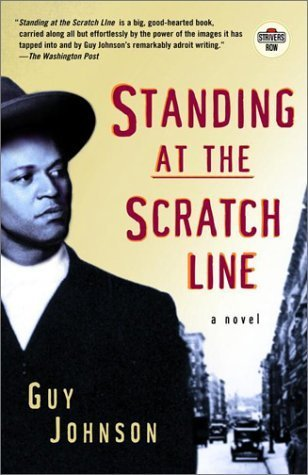 Standing at the Scratch Line: A Novel (Strivers Row) by Guy Johnson (2001-01-09) (Standing In The Scratch Line)