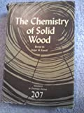 The Chemistry of Solid Wood, , 0841207968