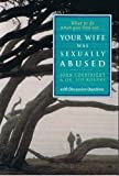 img - for What to Do When You Find Out...Your Wife Was Sexually Abused: With Discussion Guide Paperback August, 1995 book / textbook / text book