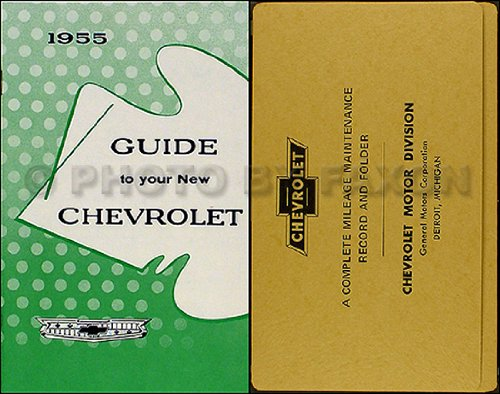 1955 CHEVROLET OWNERS INSTRUCTION & OPERATING MANUAL & ENVELOPE, covers all 1955 Chevrolet car models including One-Fifty 150, Two-Ten 210, Bel Air, and sedan delivery, Station Wagons like the new for '55 Nomad. 55