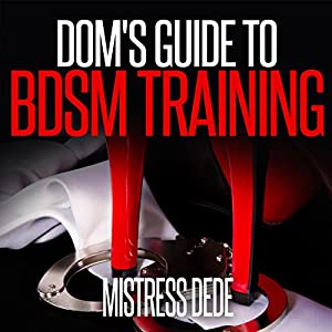 Dom's Guide to BDSM Training Audiobook