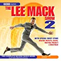 The Lee Mack Show: Series 2 Radio/TV Program by Lee Mack, Paul Kerensa, Simon Evans Narrated by Lee Mack, Angela McHale, Steve Brown