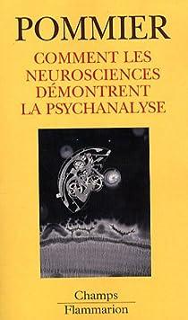 Comment les neurosciences démontrent la psychanalyse par Pommier