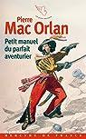 Petit manuel du parfait aventurier par Mac Orlan