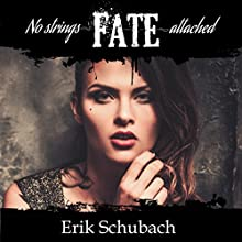 Fate: No Strings Attached Audiobook by Erik Schubach Narrated by Allyson Voller