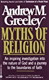 Myths of Religion, Andrew M. Greeley, 0446388181