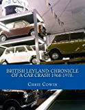 British Leyland: Chronicle of a Car Crash 1968-1978.