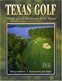 Texas Golf: The Best in the Lone Star State by Kevin Newberry (1998-11-28)