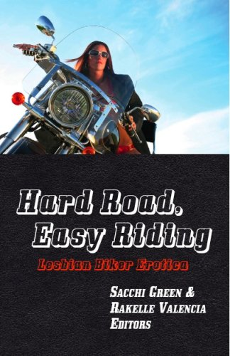 Hard Road, Easy Riding: Lesbian Biker Erotica by Lethe Press