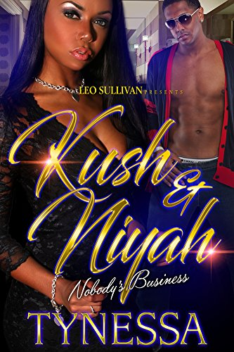 Kush and Niyah: Nobody's Business