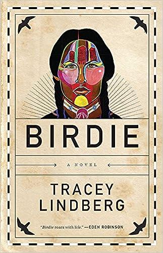 Birdie: Lindberg, Tracey: 9781554682942: Books - Amazon.ca