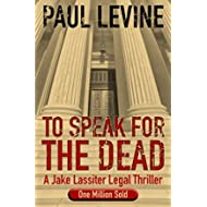 [Sponsored]TO SPEAK FOR THE DEAD (Jake Lassiter Legal Thrillers Book 1)