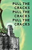 img - for Pull the Cracks: Poetry from the students at the University of Colorado Boulder, Advanced Poetry Workshop, Fall 2016 book / textbook / text book