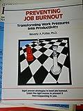 Preventing Job Burnout, Potter, Beverly A., 0931961238