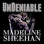Undeniable: Undeniable, Book 1 | Madeline Sheehan