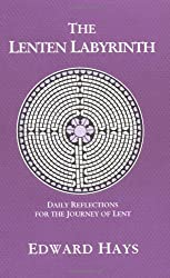The Lenten Labyrinth: Daily Reflections for the Journey of Lent (Daily Reflections for the 40-Day Lenten Journey)