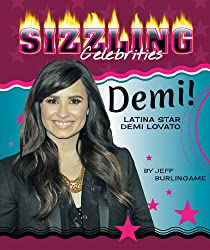 Demi!: Latina Star Demi Lovato (Sizzling Celebrities)