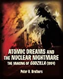 Atomic Dreams and the Nuclear Nightmare: The Making of Godzilla (1954)