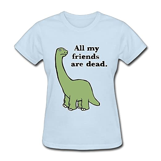 bdadc99d Image Unavailable. Image not available for. Color: Beauty&Fashions All My  Friends Are Dead Dinosaur Cotton Womens T Shirts ...