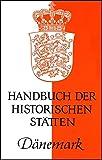 Handbuch der historischen Stätten Dänemark (Kröners Taschenausgaben (KTA))