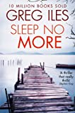 Front cover for the book Sleep No More by Greg Iles