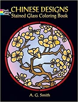 Decorative Chinese Designs Stained Glass Coloring Book (Dover ...