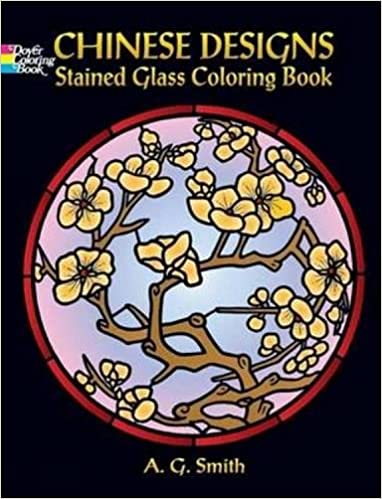 Decorative Chinese Designs Stained Glass Coloring Book (Dover Design ...