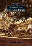 Monterey s  Hotel  del  Monte (CA)  (Images of America)