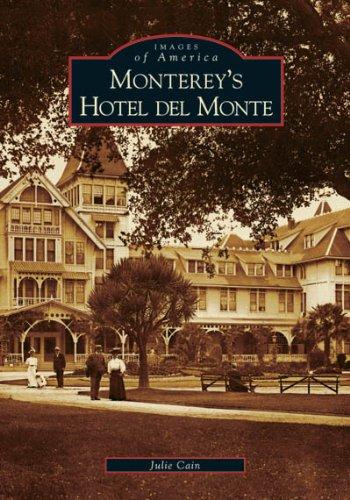 Monterey's  Hotel  del  Monte (CA)  (Images of - Del Monte Monterey
