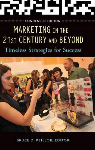 Marketing in the 21st Century and Beyond: Timeless Strategies for Success