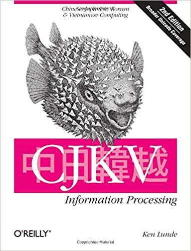 CJKV Information Processing: Chinese, Japanese, Korean & Vietnamese Computing 2nd Edition