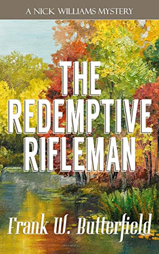 Pdf Mystery The Redemptive Rifleman (A Nick Williams Mystery)