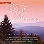 The Best of America: Seven Classic Short Stories | Nathaniel Hawthorne,Edgar Allan Poe,Washington Irving,Louisa May Alcott,Mark Twain,Ambrose Bierce,O. Henry