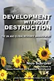 img - for Development without Destruction: The UN and Global Resource Management (United Nations Intellectual History Project Series) by Nico Schrijver (2010-07-14) book / textbook / text book